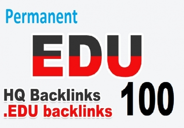 Get 100 HQ .EDU backlinks For Search Engine Ranking To Your Blog