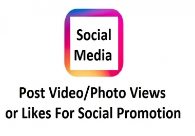 Instant 12000+ Video or Photo Post Promotion For Social Engagement