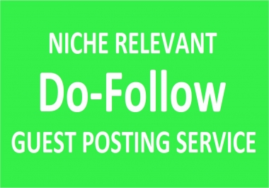 Write And Publish Niche Relevant Guest Post On High Ranking Site With DoFollow Backlink