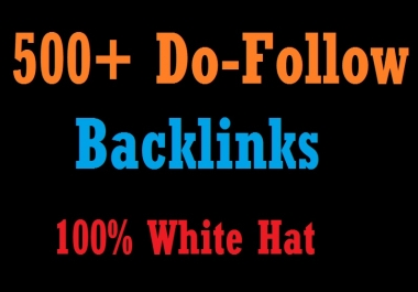 Provide 500+ HQ Do-Follow Backlinks For Your Ranking