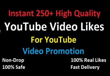 Instant Fast 250+ YT Vevo Video Liikes For Video Promotion Non Drop Guarrenttee