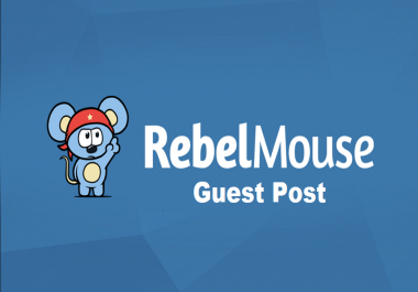 I Will Publish Guest Post On Rebelmouse With Permanent Link