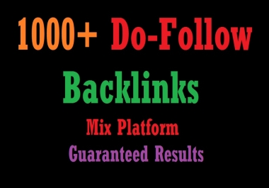 Provide 1000+ HQ Do-Follow Backlinks For Your Ranking