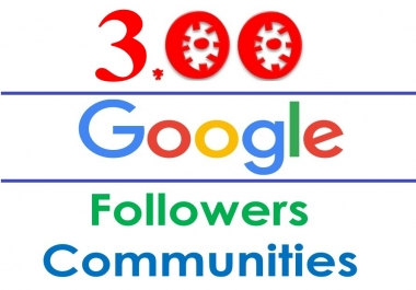 Google plus Marketing and Grow 300 follower or Communities or Collections members promote your page