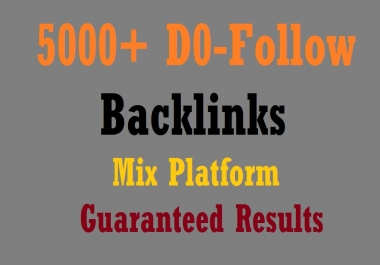 Provide  5000 High Quality Do-Follow Backlinks To Your Website