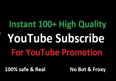 Instant Fast 100+ YT Subbscribe  For Video Promotion Non Drop Guarantee