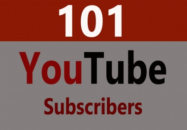 101 YouTube High Quality Subscribers Non Drop Guaranteed Complete in 24 Hours