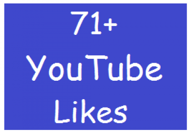 Start Instant 71+ YouTube Likes on Your Video Very fast delivery