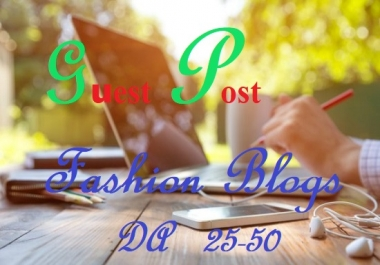 Guest Post On 25 To 50 High Authority Fashion Blog