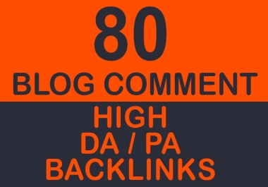 Provide 80 Google Updates Safe High PA/DA TF/CF Dofollow Backlinks Blog Comments
