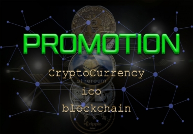 do cryptocurrency, ico or blockchain promotion, also for bitcoin, litecoin, ethereum, cardano, etc
