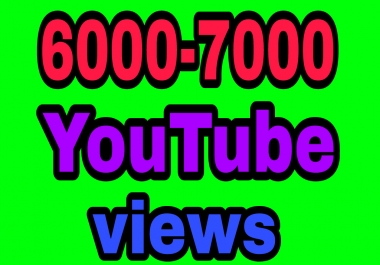 Real 6000 to 7000 youtu.be view.s and 30 video comments