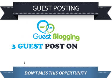 Guest Post On 3 High Authority Sites  { LIMITED OFFER }