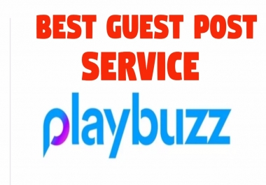 Write and Publish High Quality Guest Post On PlayBuzz.com, DA-92