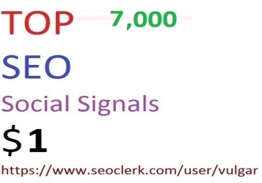 7,000 Social Signals From Top 4 Social Media Websites Increase Your SEO Ranking
