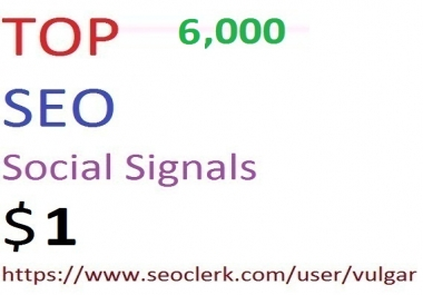 6,000 Social Signals From Top 4 Social Media Websites Increase Your SEO Ranking