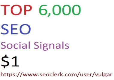 6,000 Social Signals From Top 3 Social Media Websites Increase Your SEO Ranking