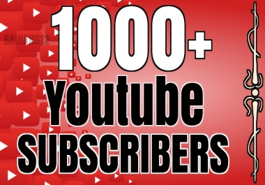 1000+ YouTube Channel Subscribers Non drop Or 1000 Likes Give You