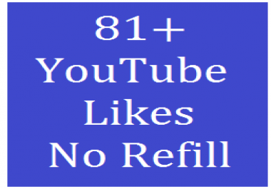 81+ YouTube Video likes No Refill Very Fast Delivery