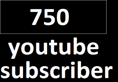 750+ YouTube Subscribers non drop very fast completed