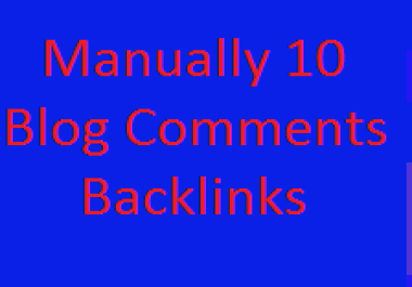 I will Manually Do 10 High Authority & Manual Blog Comments Backlinks