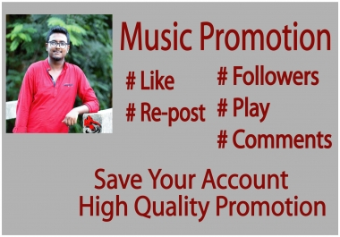 Offering For Music Promotion 25k High Quality Play With Like-25 & Repost-25 & Comments-10 With In 3 Day Delivery