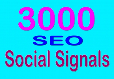 3000 Most Effective Real SEO Social Signals From Top 4 Social Media Sites