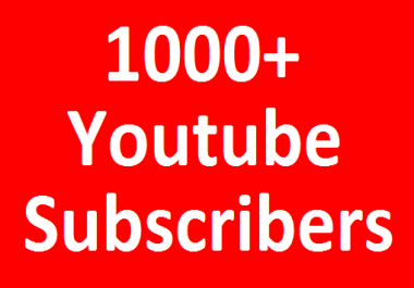 1000+ YouTube Chanel Subscribers Non Drop guaranteed in complected for