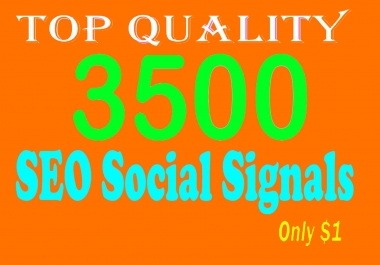 T Q 3500 Strong And Permanent SEO Friendly Social Signals From High Social Media Site