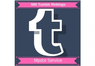Provide You Unique 500 Tumblr Reblogs Or Likes