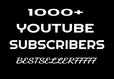 Non-Drop 1000+ Real Youtube Channel Subscribers within 12-24 hours only