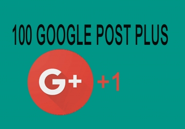 100 Google Post Plus Very Fast Delivery