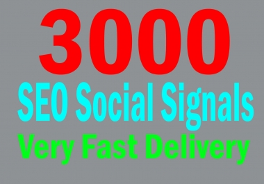 Manually Create HQ 3000 Essential SEO Amicable Social Signals
