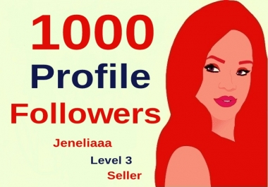 add Instant 1000 Profile Follower,s