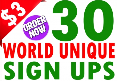 Buy 30 Unique World Wide Sign Ups
