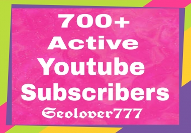 Manually provide you 700+ active youtube channel subscribers within 10-12 hours only
