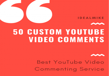 Get 50+ Custom Video Comments Blast some Life with Relevant Commentary!