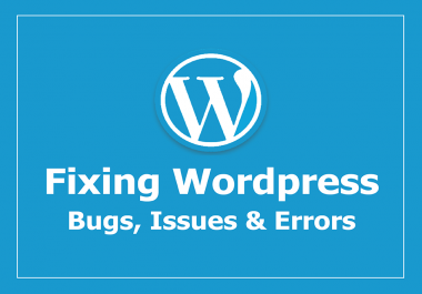 Wordpress issues, bugs, errors fixing