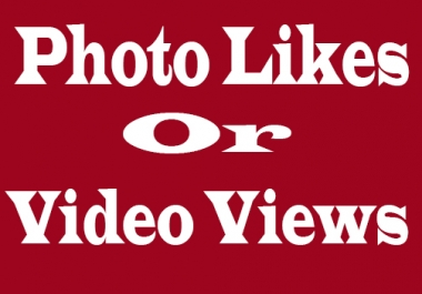 Real & Active Instant start 15000+ Social Media Photo Liikess  Or 30,000+ Video Vieews