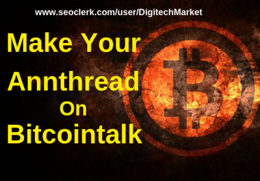 I Can Make Your Annthread On Bitcointalk