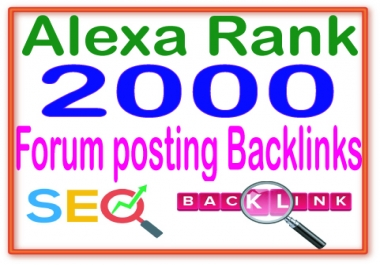 Rank on Google Alexa by exclusive 2000 Forum posting Backlinks
