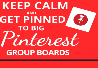 KEEP CALM and GET PINNED to BIG Pinterest Group Boards
