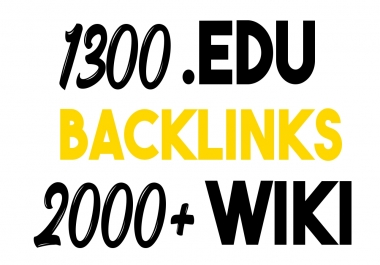 Get Single 1300+ .EDU Backlinks and 2000+ Wiki Backlinks pack With Safe Guarantee