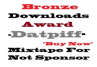 bronze award for not sponsor not instant datpiff mixtape