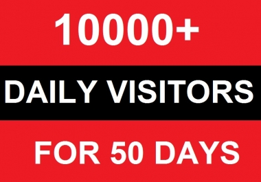 Daily 10000+ visitors to your website within 50 DAYS