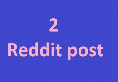 2 Reddit post your link to my account on 2 different subreddit