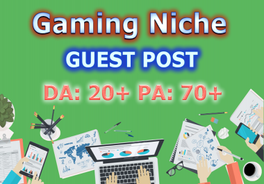 Guest Post On High-Authority Dofollow Gaming Niche DA80+