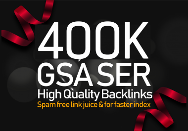 400,000 GSA SER Backlinks For Increase Link Juice and Faster Index on Google