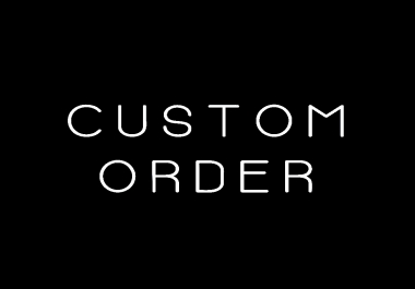 Custom order my client 1000% Guarantee