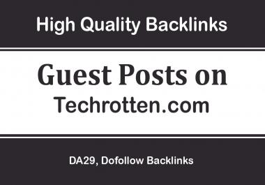Write and Publish Guest Post on Techrotten.com, 14,000 Traffic